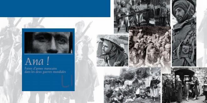 Ana ! Frères d'armes marocains dans les deux guerres mondiales