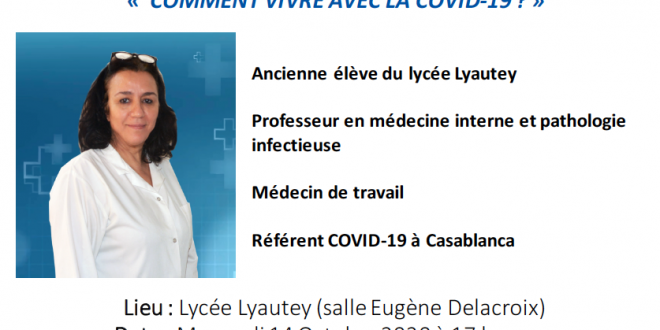 Lycée Lyautey Alumni organise une conférence débat avec Madame le Professeur Majida ZAHRAOUI sur le thème : « COMMENT VIVRE AVEC LA COVID-19 ? »